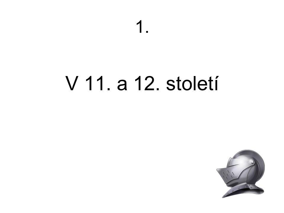 1. V 11. a 12. století