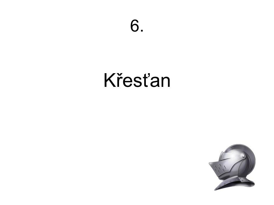 6. Křesťan