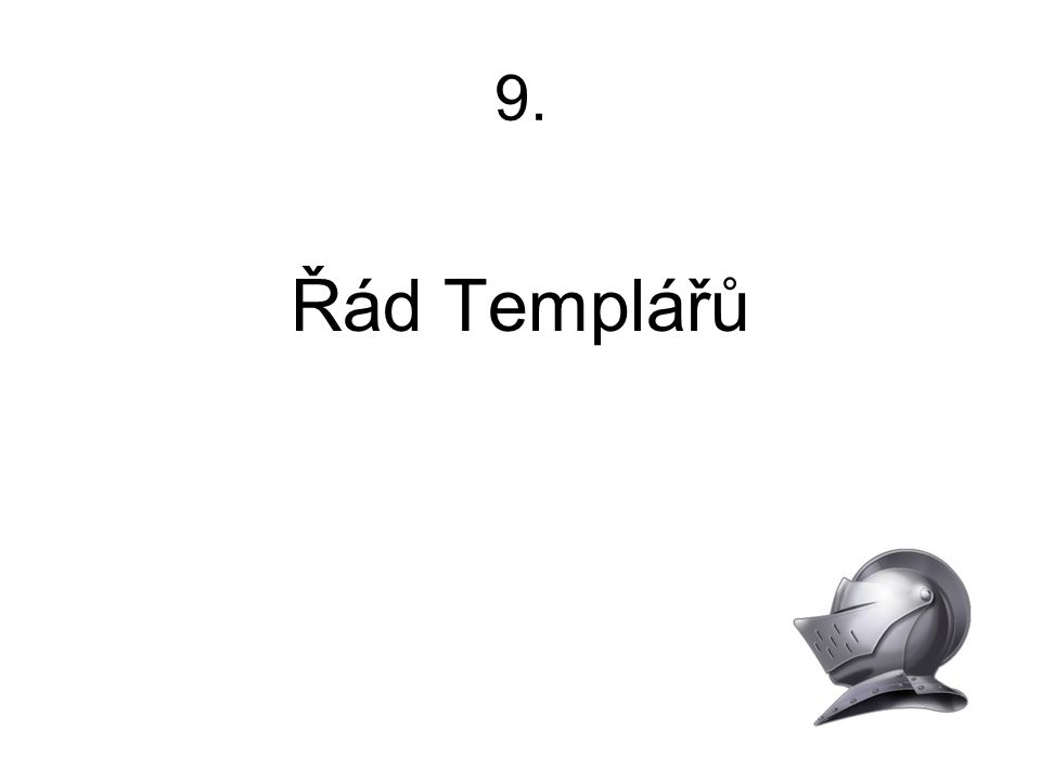 9. Řád Templářů