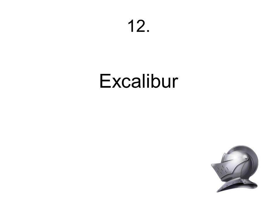 12. Excalibur