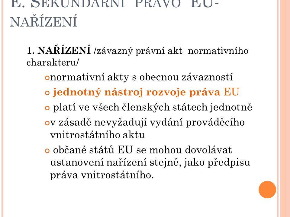 E. S EKUNDÁRNÍ PRÁVO EU- NAŘÍZENÍ 1.