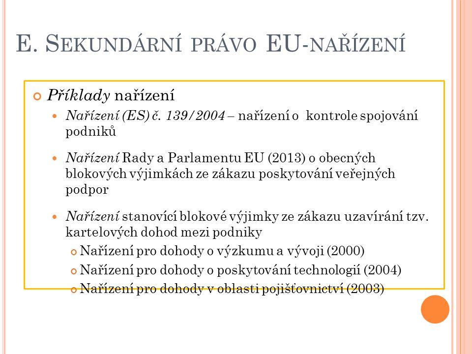 E. S EKUNDÁRNÍ PRÁVO EU- NAŘÍZENÍ Příklady nařízení Nařízení (ES) č.