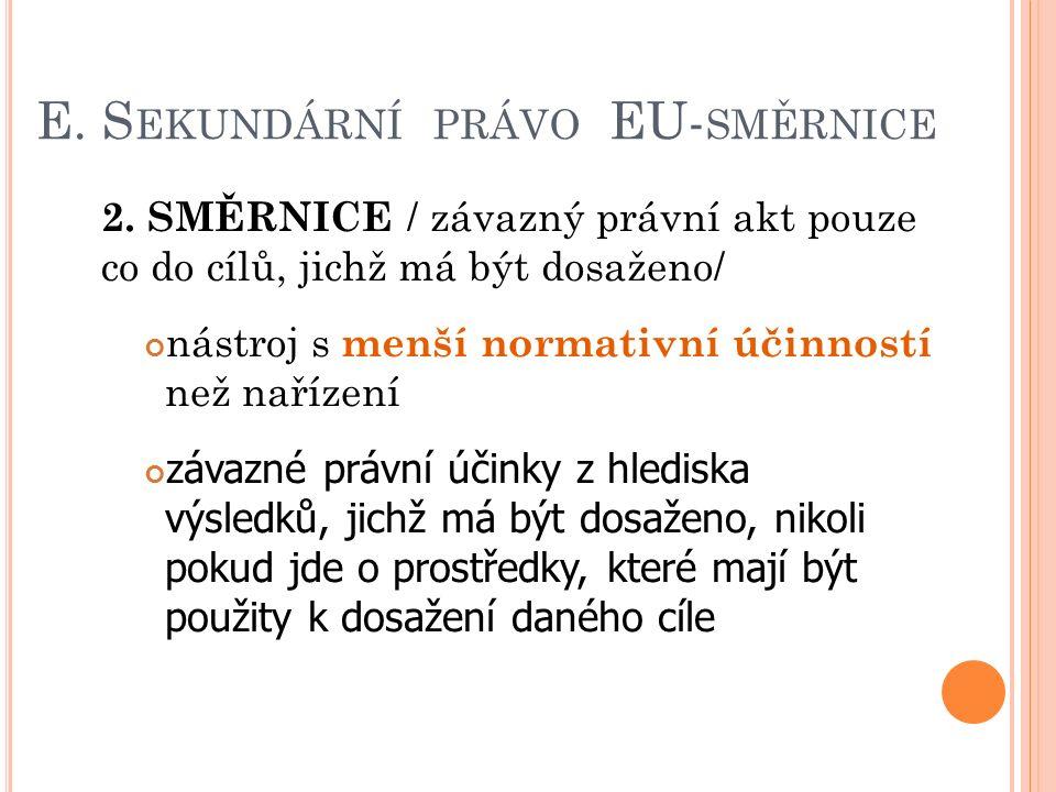 E. S EKUNDÁRNÍ PRÁVO EU- SMĚRNICE 2.