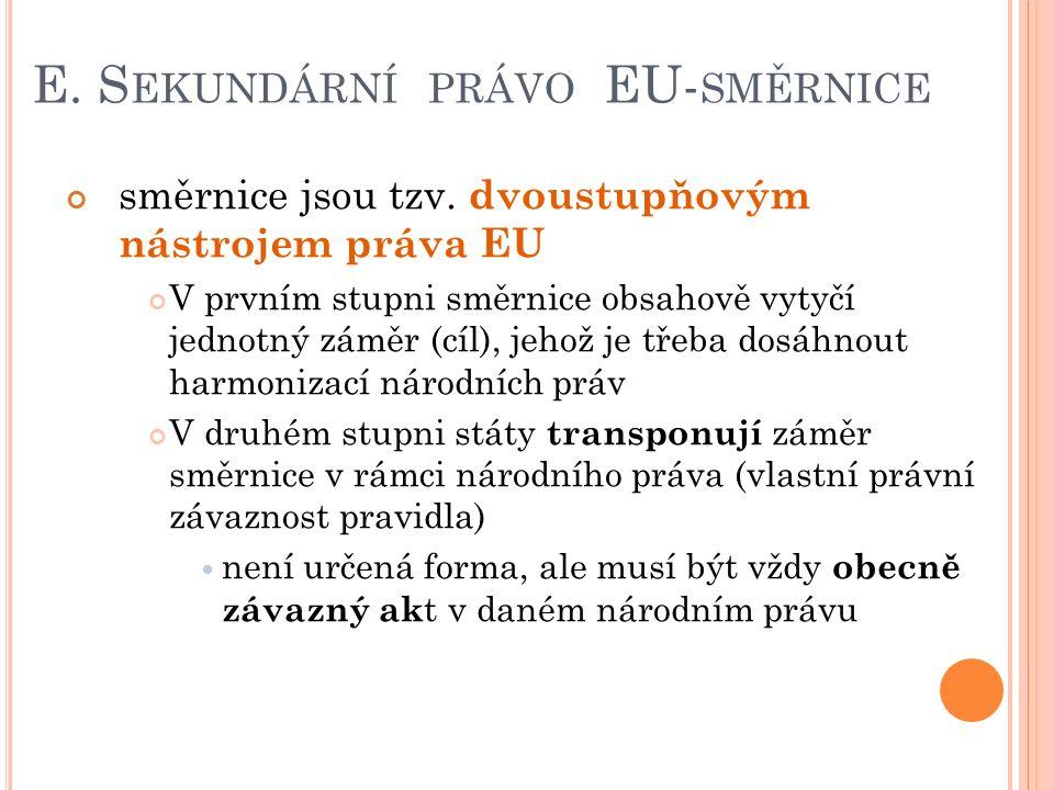 E. S EKUNDÁRNÍ PRÁVO EU- SMĚRNICE směrnice jsou tzv.
