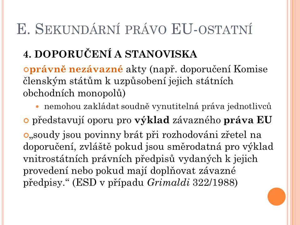 E. S EKUNDÁRNÍ PRÁVO EU- OSTATNÍ 4. DOPORUČENÍ A STANOVISKA právně nezávazné akty (např.