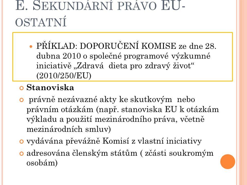 E. S EKUNDÁRNÍ PRÁVO EU- OSTATNÍ PŘÍKLAD: DOPORUČENÍ KOMISE ze dne 28.
