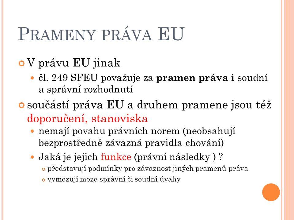 P RAMENY PRÁVA EU V právu EU jinak čl.