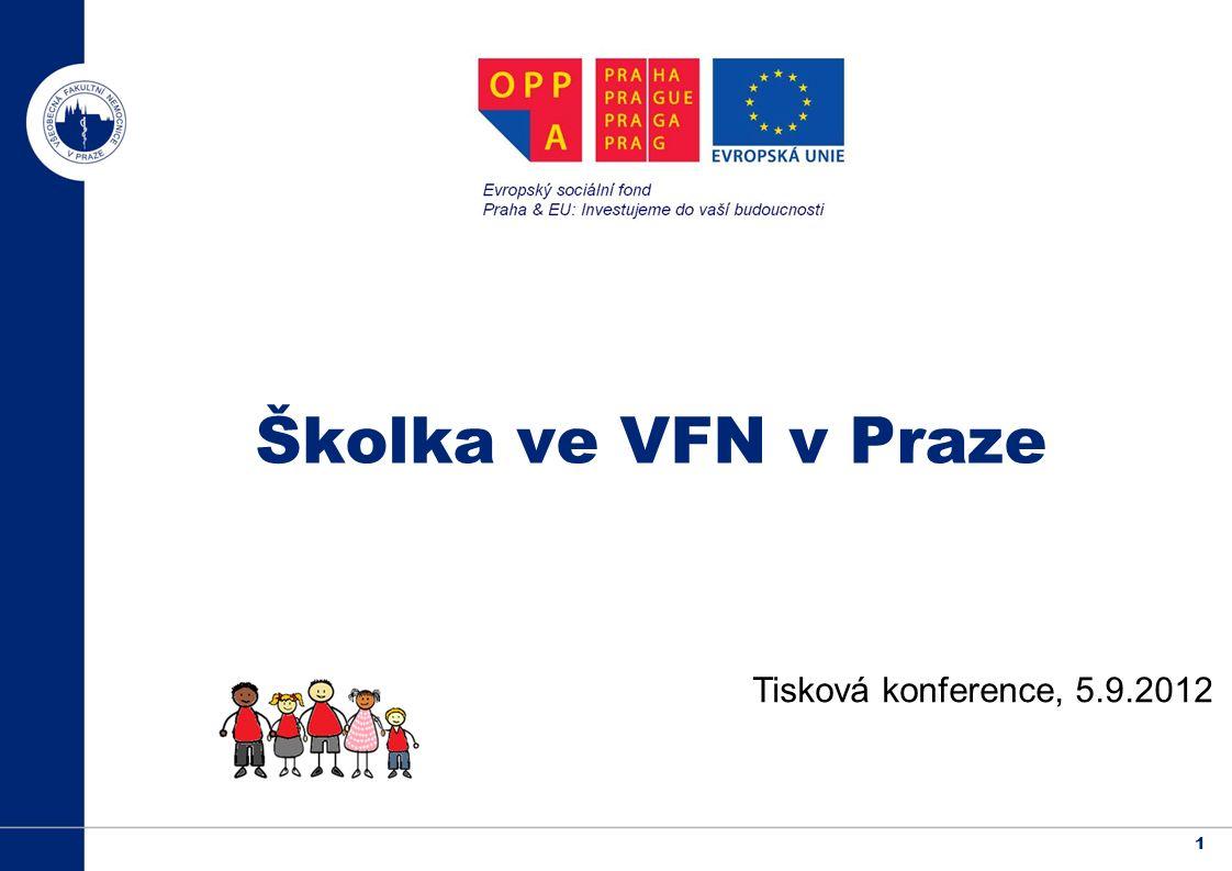 1 Školka ve VFN v Praze Tisková konference, 5.9.2012
