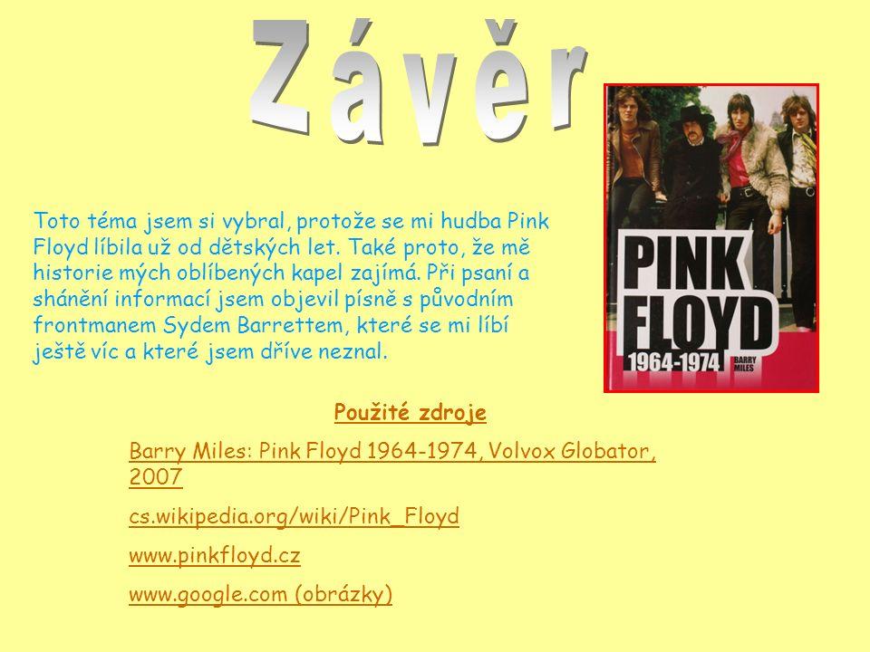 Toto téma jsem si vybral, protože se mi hudba Pink Floyd líbila už od dětských let.