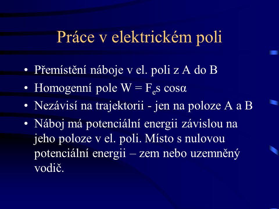 Práce v elektrickém poli Přemístění náboje v el.