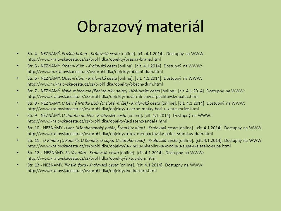 Obrazový materiál Str. 4 - NEZNÁMÝ. Prašná brána - Královská cesta [online]. [cit. 4.1.2014]. Dostupný na WWW: http://www.kralovskacesta.cz/cs/prohlid