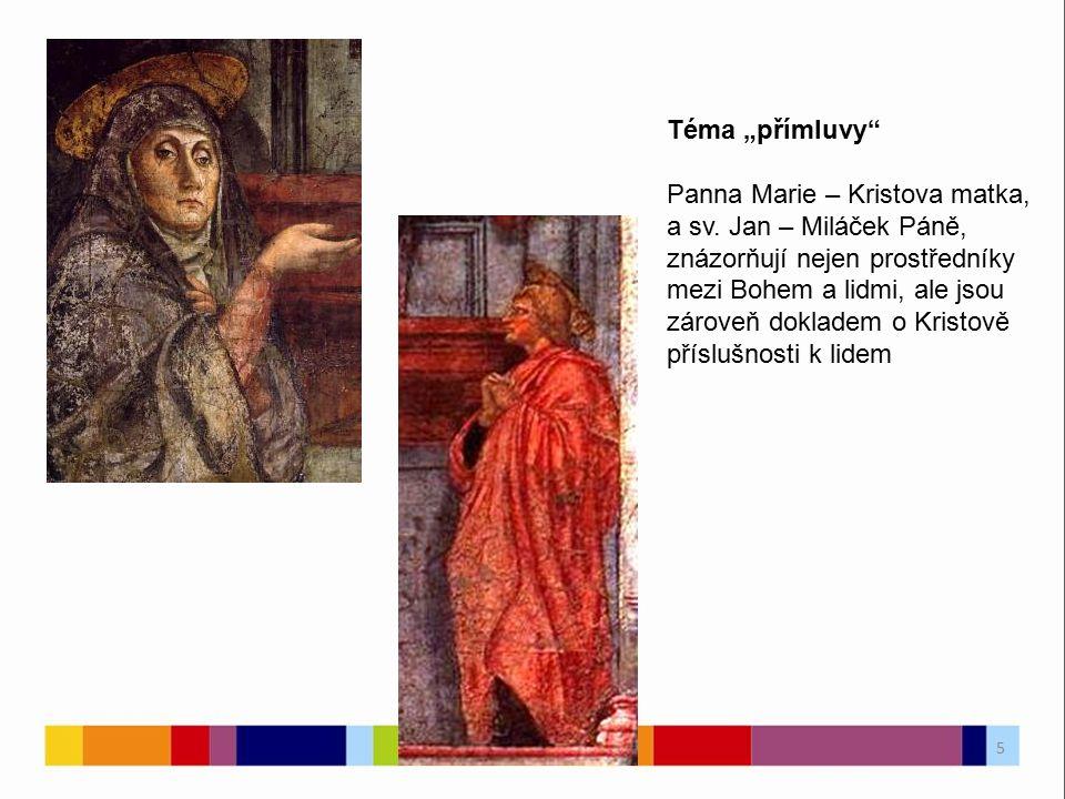 """Téma """"přímluvy"""" Panna Marie – Kristova matka, a sv. Jan – Miláček Páně, znázorňují nejen prostředníky mezi Bohem a lidmi, ale jsou zároveň dokladem o"""