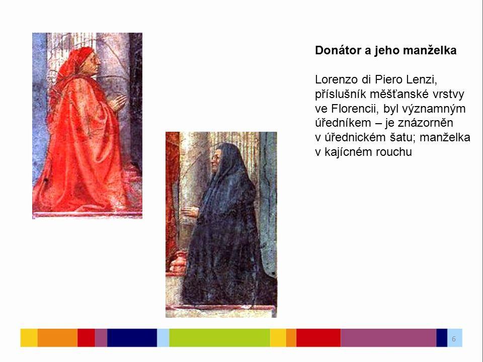 Donátor a jeho manželka Lorenzo di Piero Lenzi, příslušník měšťanské vrstvy ve Florencii, byl významným úředníkem – je znázorněn v úřednickém šatu; ma