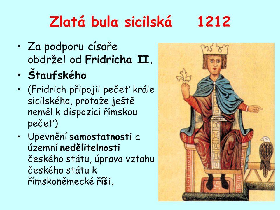 Zlatá bula sicilská 1212 Za podporu císaře obdržel od Fridricha II.