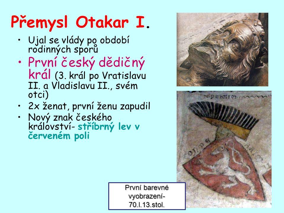 Přemysl Otakar I. Ujal se vlády po období rodinných sporů První český dědičný král (3.
