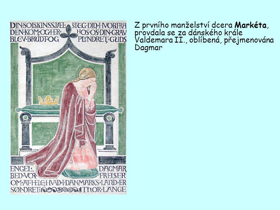 Z prvního manželství dcera Markéta, provdala se za dánského krále Valdemara II., oblíbená, přejmenována Dagmar