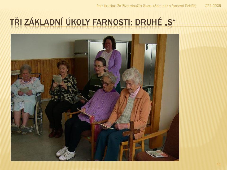 11 27.1.2009 Petr Hruška: Žít život sloužící životu (Seminář o farnosti Dobříš)