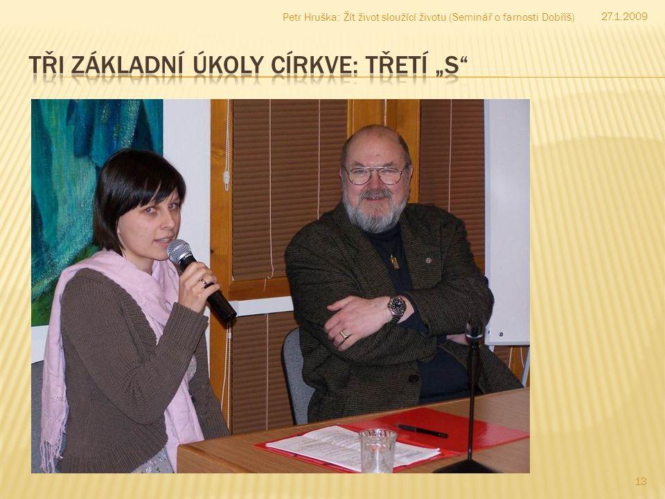 13 27.1.2009 Petr Hruška: Žít život sloužící životu (Seminář o farnosti Dobříš)