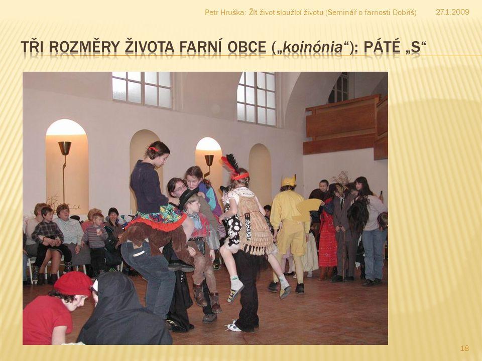 18 27.1.2009 Petr Hruška: Žít život sloužící životu (Seminář o farnosti Dobříš)
