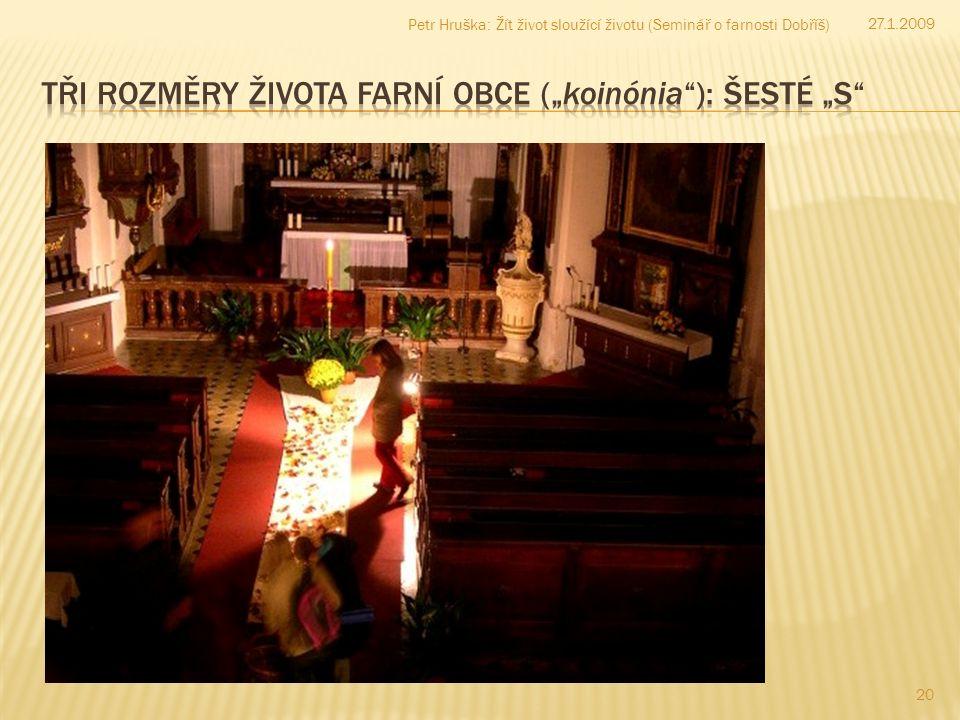 20 27.1.2009 Petr Hruška: Žít život sloužící životu (Seminář o farnosti Dobříš)