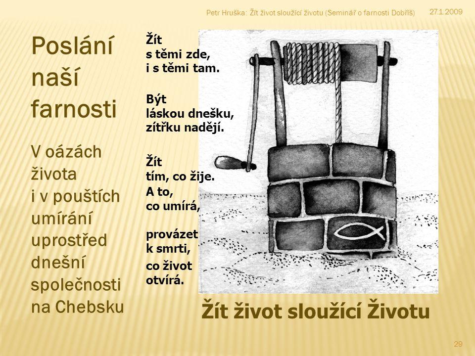 29 Petr Hruška: Žít život sloužící životu (Seminář o farnosti Dobříš) Žít s těmi zde, i s těmi tam.