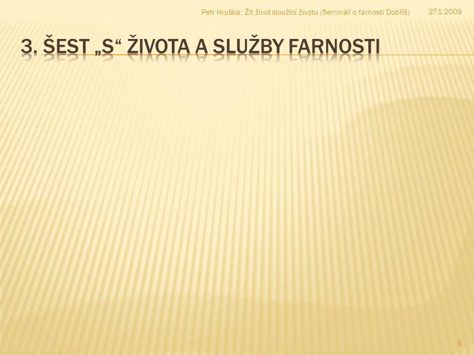 8 Petr Hruška: Žít život sloužící životu (Seminář o farnosti Dobříš) 27.1.2009