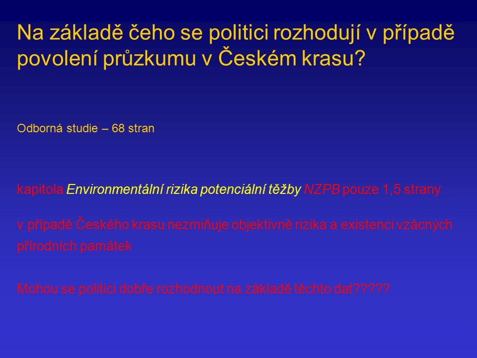 Na základě čeho se politici rozhodují v případě povolení průzkumu v Českém krasu.