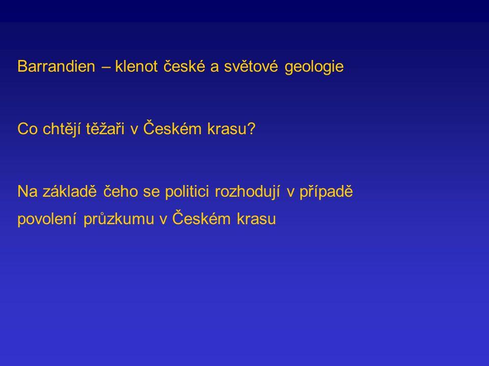 Barrandien – klenot české a světové geologie Co chtějí těžaři v Českém krasu.