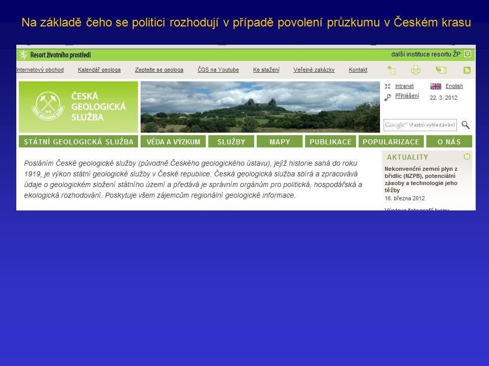 Na základě čeho se politici rozhodují v případě povolení průzkumu v Českém krasu
