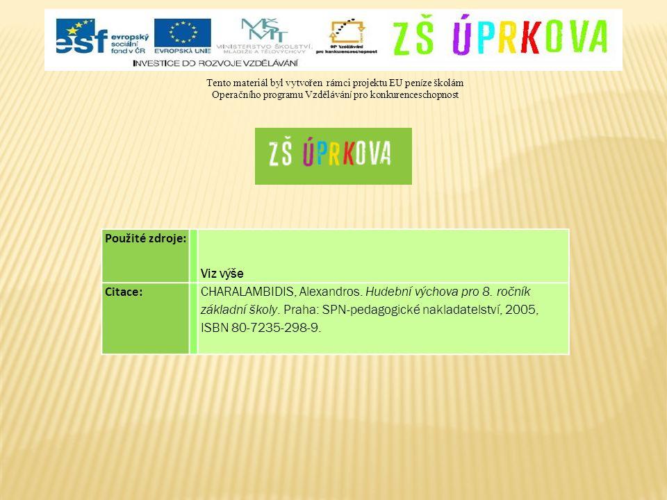 Tento materi á l byl vytvořen r á mci projektu EU pen í ze š kol á m Operačn í ho programu Vzděl á v á n í pro konkurenceschopnost Použité zdroje: Viz výše Citace: CHARALAMBIDIS, Alexandros.