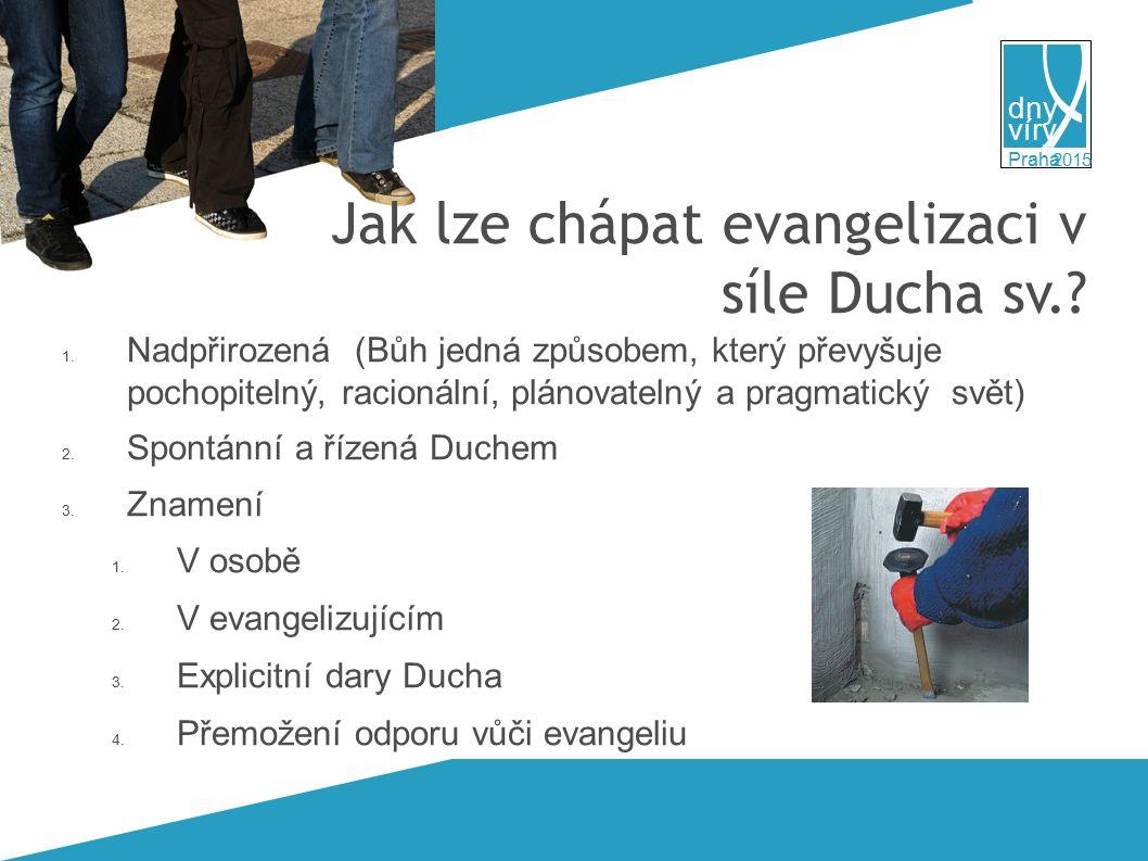 víry dny 2015 Praha Jak lze chápat evangelizaci v síle Ducha sv..