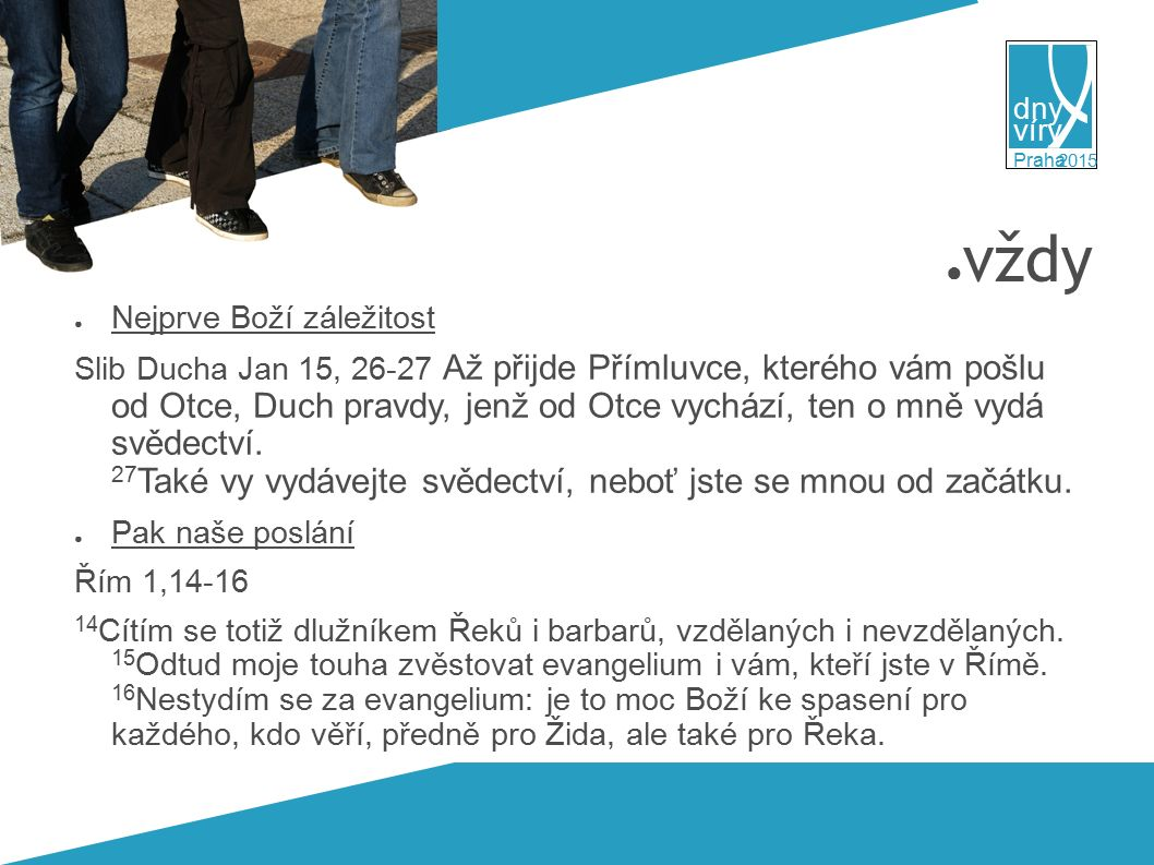 víry dny 2015 Praha Jak evangelizoval Ježíš.● EN 7 sám Ježíš, Boží evangelium, [Srov.