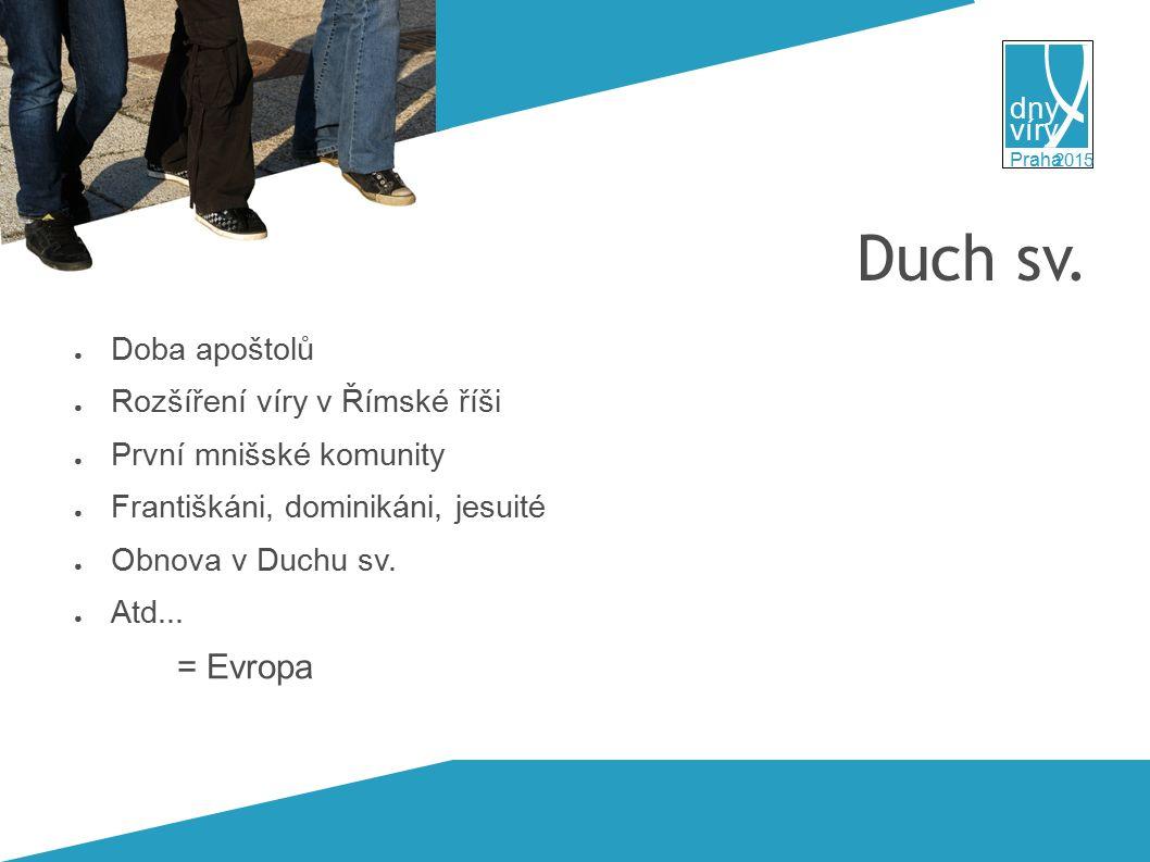 víry dny 2015 Praha Duch sv.