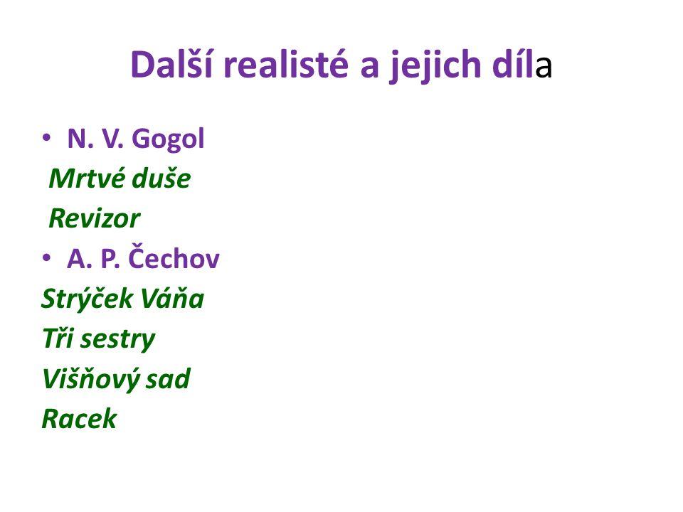 Další realisté a jejich díla N. V. Gogol Mrtvé duše Revizor A.