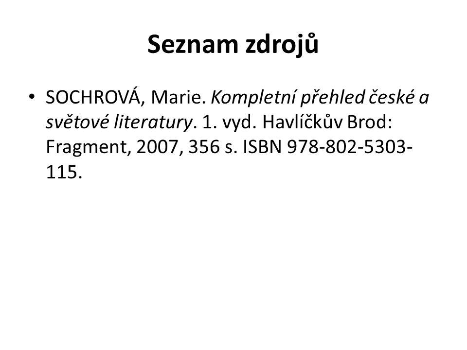 Seznam zdrojů SOCHROVÁ, Marie. Kompletní přehled české a světové literatury.