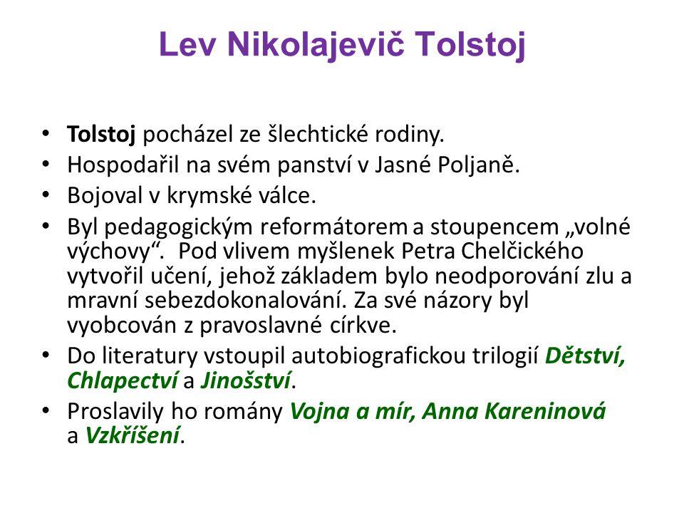 Lev Nikolajevič Tolstoj Tolstoj pocházel ze šlechtické rodiny.