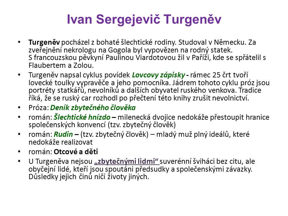 Ivan Sergejevič Turgeněv Turgeněv pocházel z bohaté šlechtické rodiny.