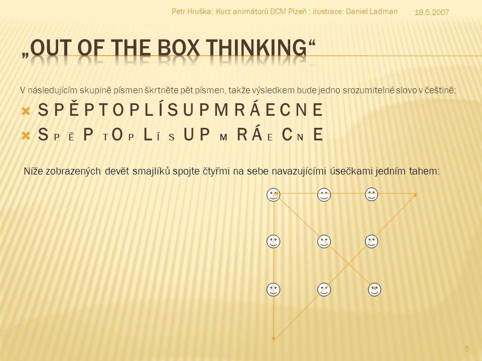 V následujícím skupině písmen škrtněte pět písmen, takže výsledkem bude jedno srozumitelné slovo v češtině: SS P Ě P T O P L Í S U P M R Á E C N E 