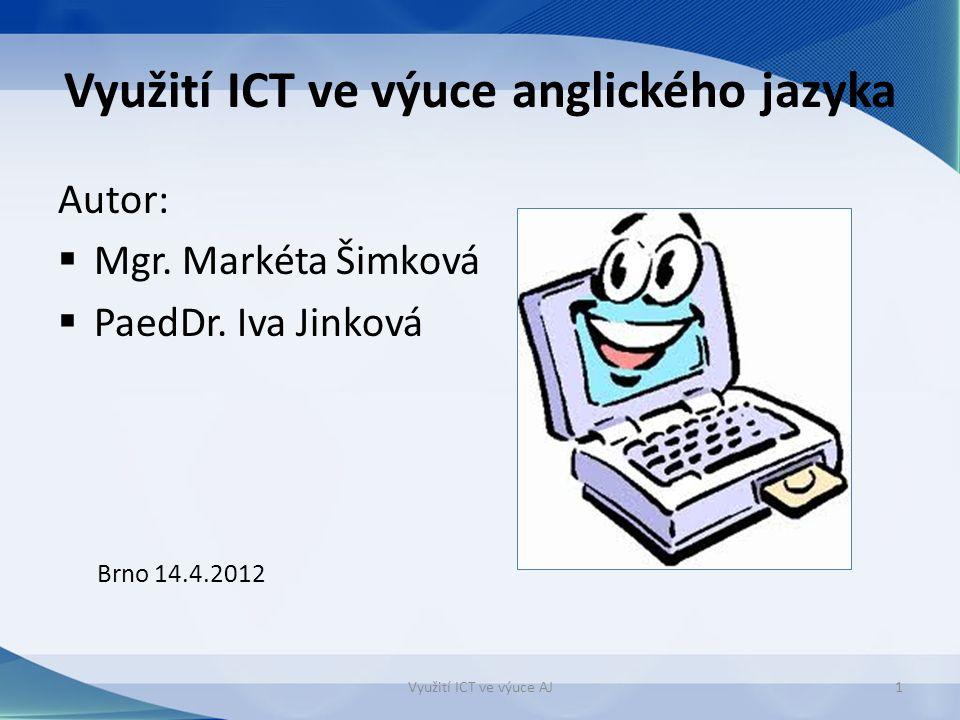 Využití ICT ve výuce anglického jazyka Autor:  Mgr.
