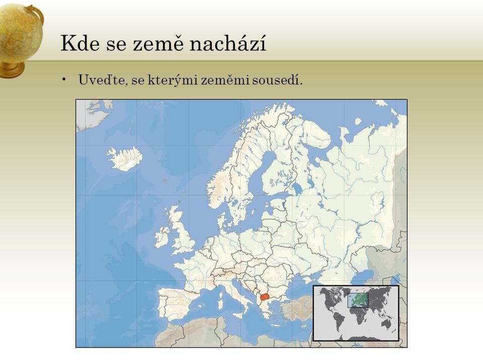 Kde se země nachází Uveďte, se kterými zeměmi sousedí.