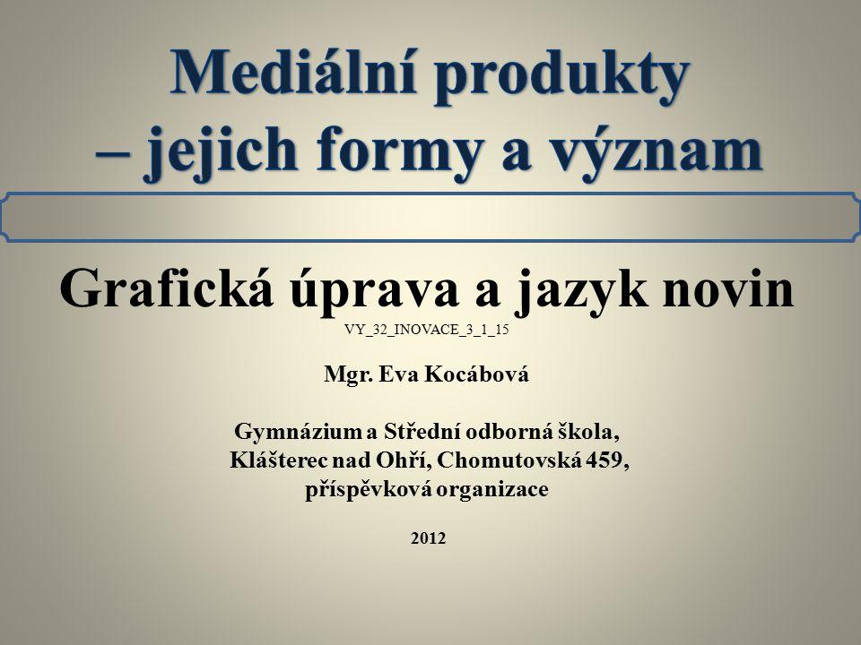 Grafická úprava a jazyk novin VY_32_INOVACE_3_1_15 Mgr.