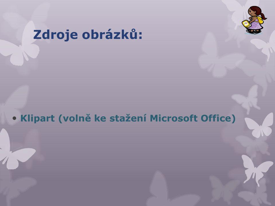 Zdroje obrázků: Klipart (volně ke stažení Microsoft Office)