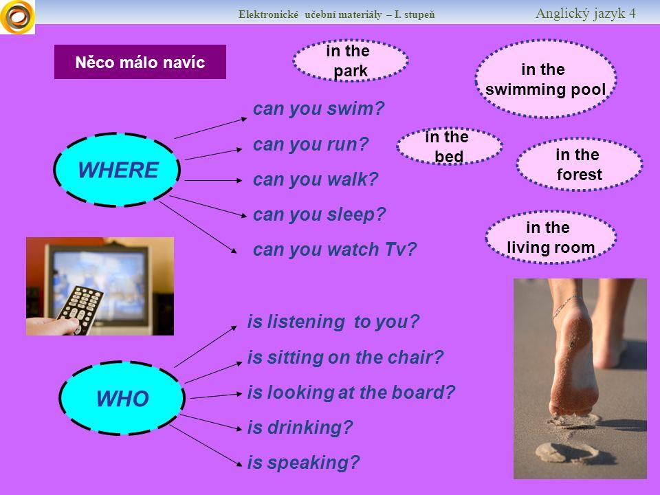 Elektronické učební materiály – I. stupeň Anglický jazyk 4 Něco málo navíc WHERE can you swim.