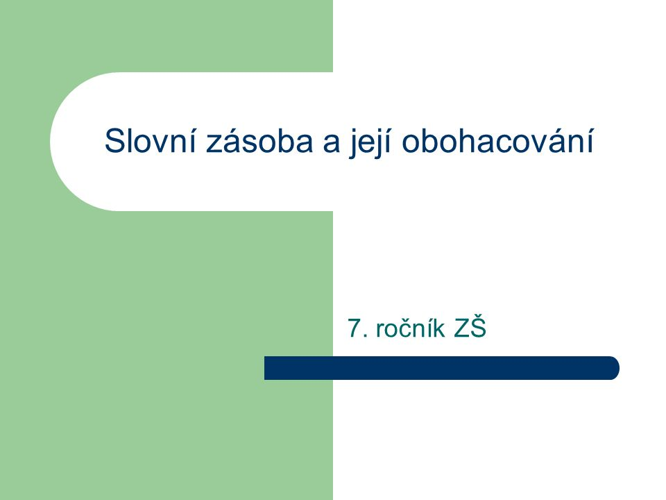 Slovní zásoba a její obohacování 7. ročník ZŠ