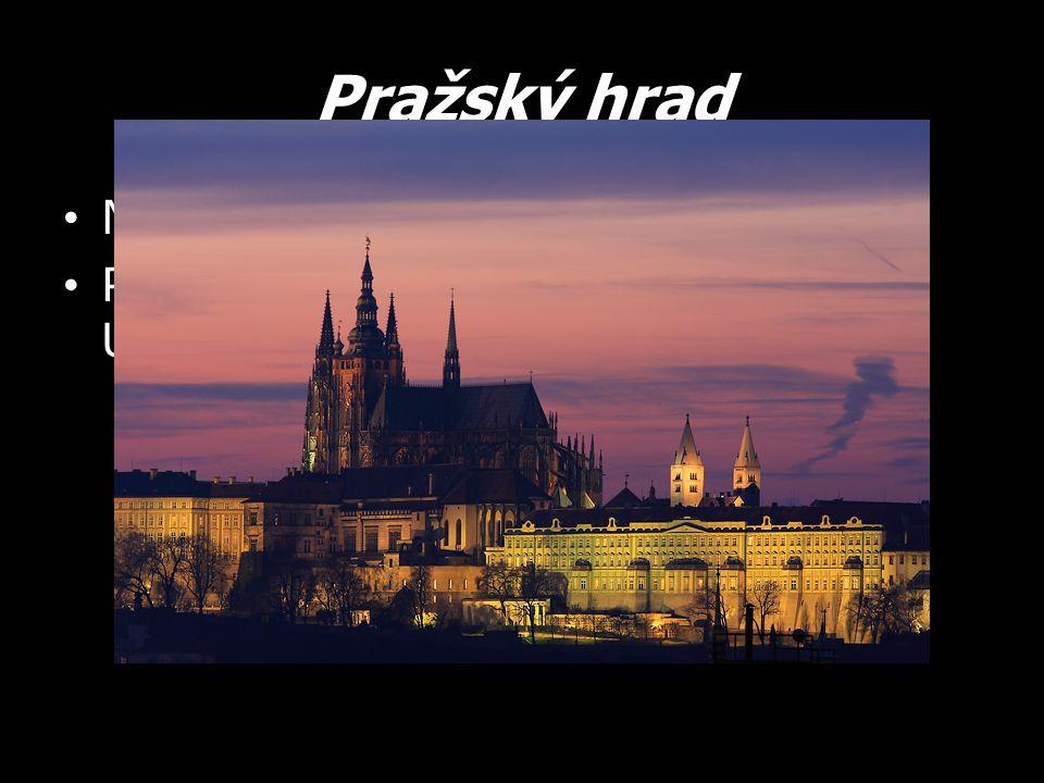 Pražský hrad Největší hradní komplex na světě Patří na seznam světového dědictví UNESCO