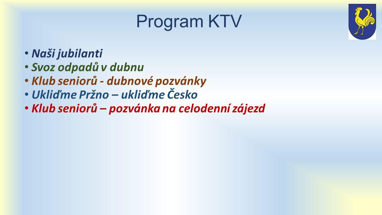 Program KTV Naši jubilanti Svoz odpadů v dubnu Klub seniorů - dubnové pozvánky Ukliďme Pržno – ukliďme Česko Klub seniorů – pozvánka na celodenní záje