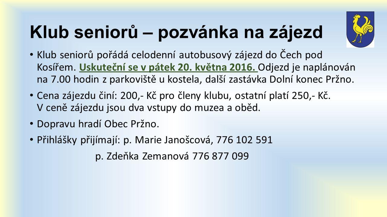 Klub seniorů – pozvánka na zájezd Klub seniorů pořádá celodenní autobusový zájezd do Čech pod Kosířem.