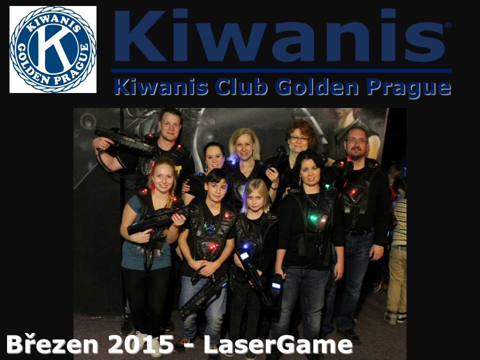 Kiwanis Club Golden Prague Březen 2015 - LaserGame