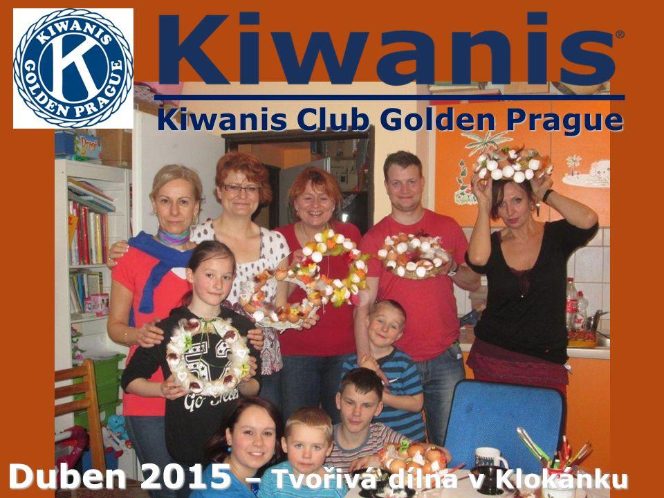 Kiwanis Club Golden Prague Duben 2015 – Tvořivá dílna v Klokánku
