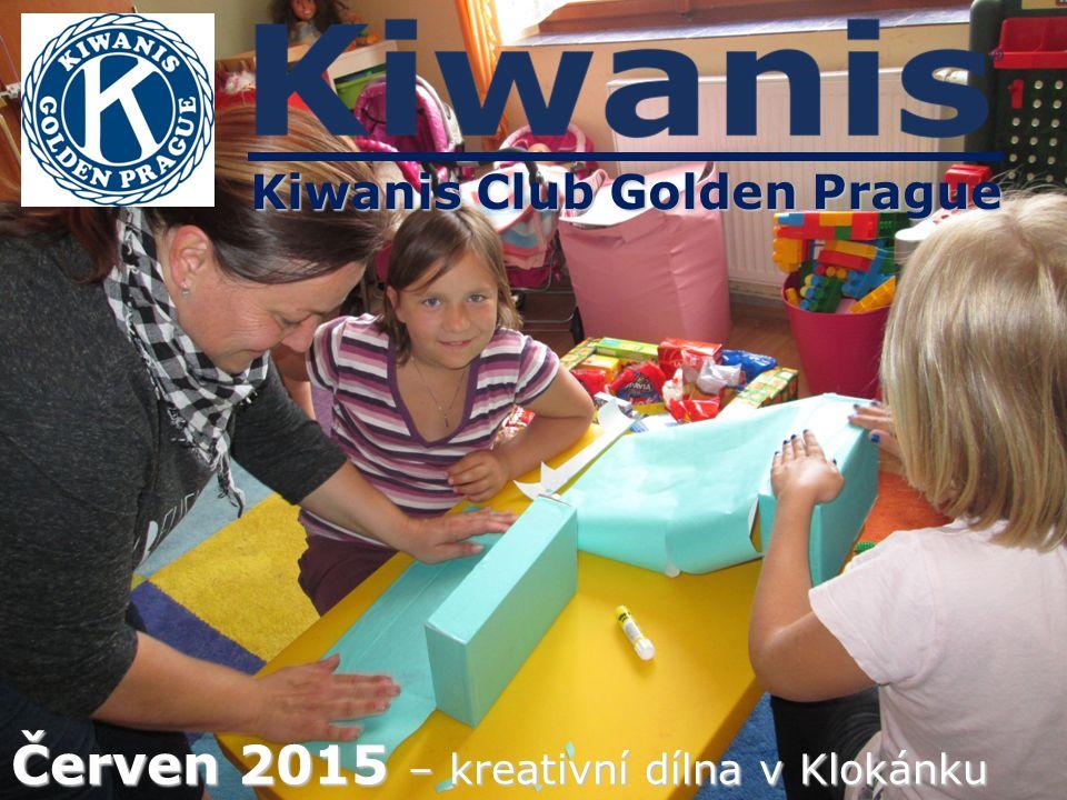 Kiwanis Club Golden Prague Červen 2015 – kreativní dílna v Klokánku